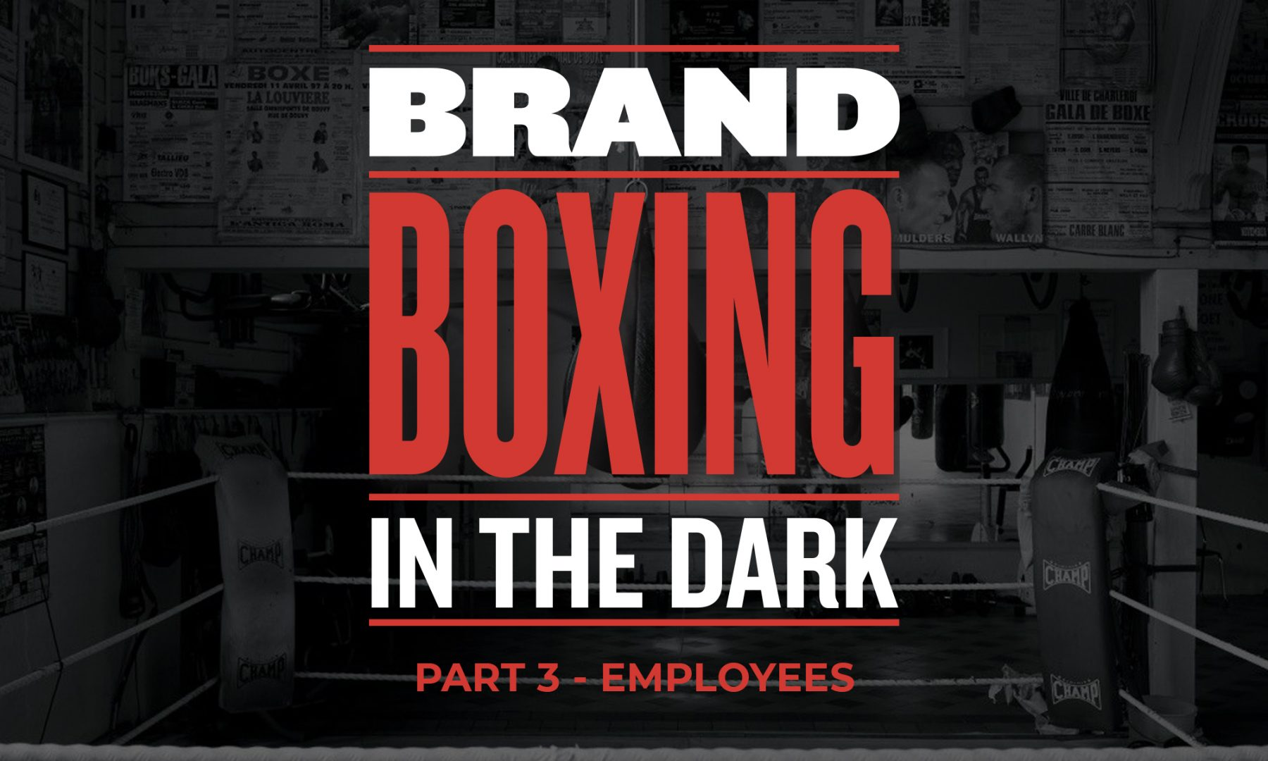 Rebrand Boxing in the dark - Employees