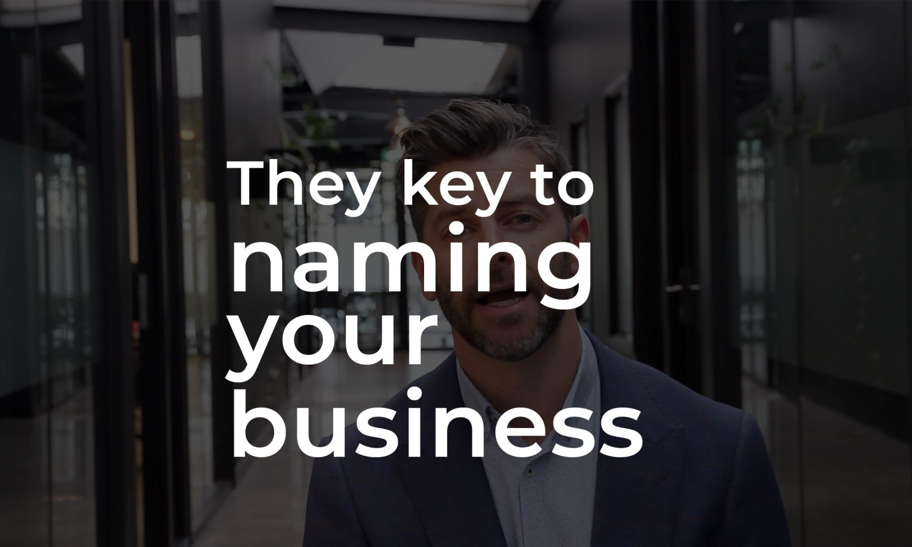 The key to naming your business