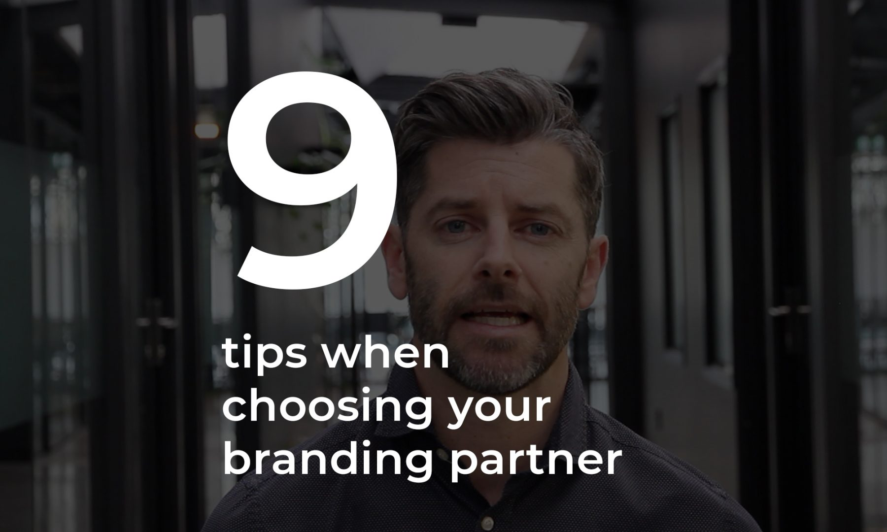 9 tips when choosing your branding partner