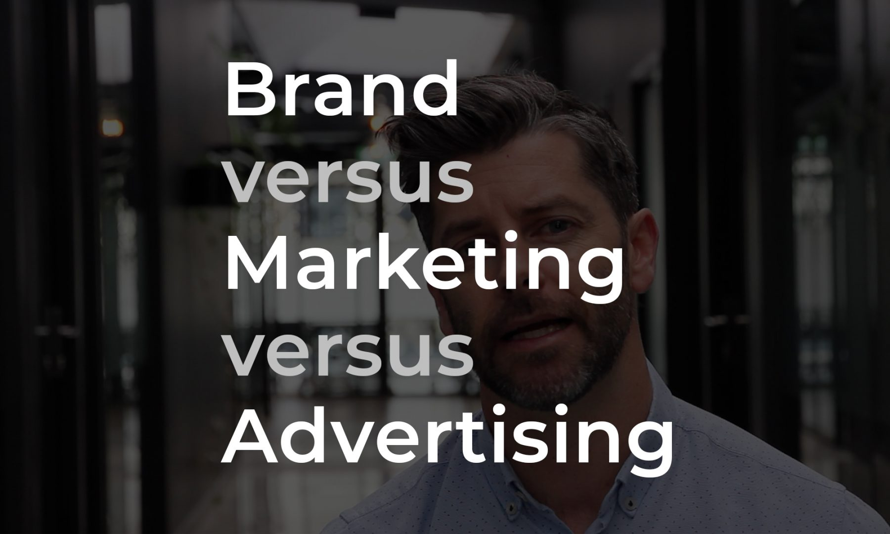 Brand versus Marketing versus Advertising